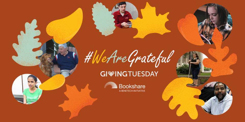 Decorative leaves, collage of Bookshare members worldwide, and Bookshare logo, Giving Tuesday logo, and #WeAreGrateful.