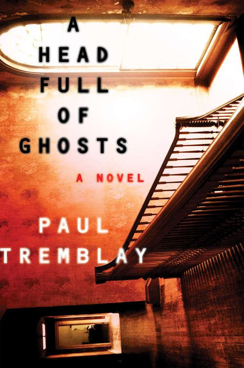 Collection sample book cover A Head Full of Ghosts, a sideways picture of a hallway with stairs going down